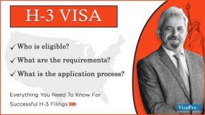 H-3 Visa Requirements And Procedures